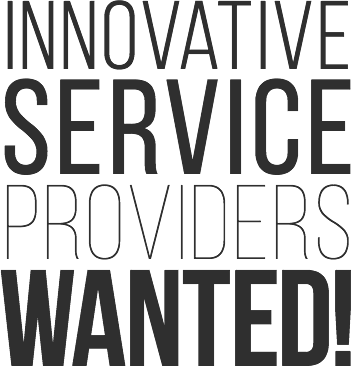 Innovative service providers wanted!